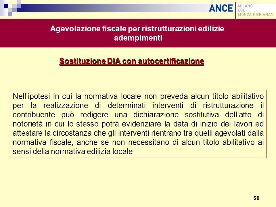 Sostituzione DIA con autocertificazione Agevolazione fiscale per ristrutturazioni edilizie adempimenti Nellipotesi in cui la normativa locale non prev
