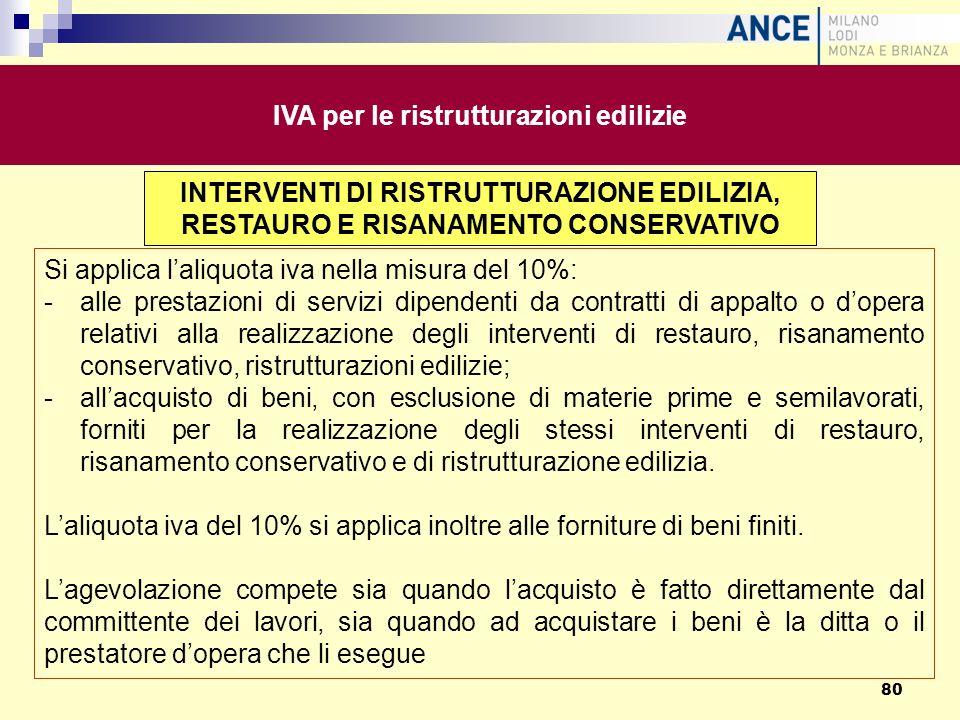 INTERVENTI DI RISTRUTTURAZIONE EDILIZIA, RESTAURO E RISANAMENTO CONSERVATIVO Si applica laliquota iva nella misura del 10%: -alle prestazioni di servi