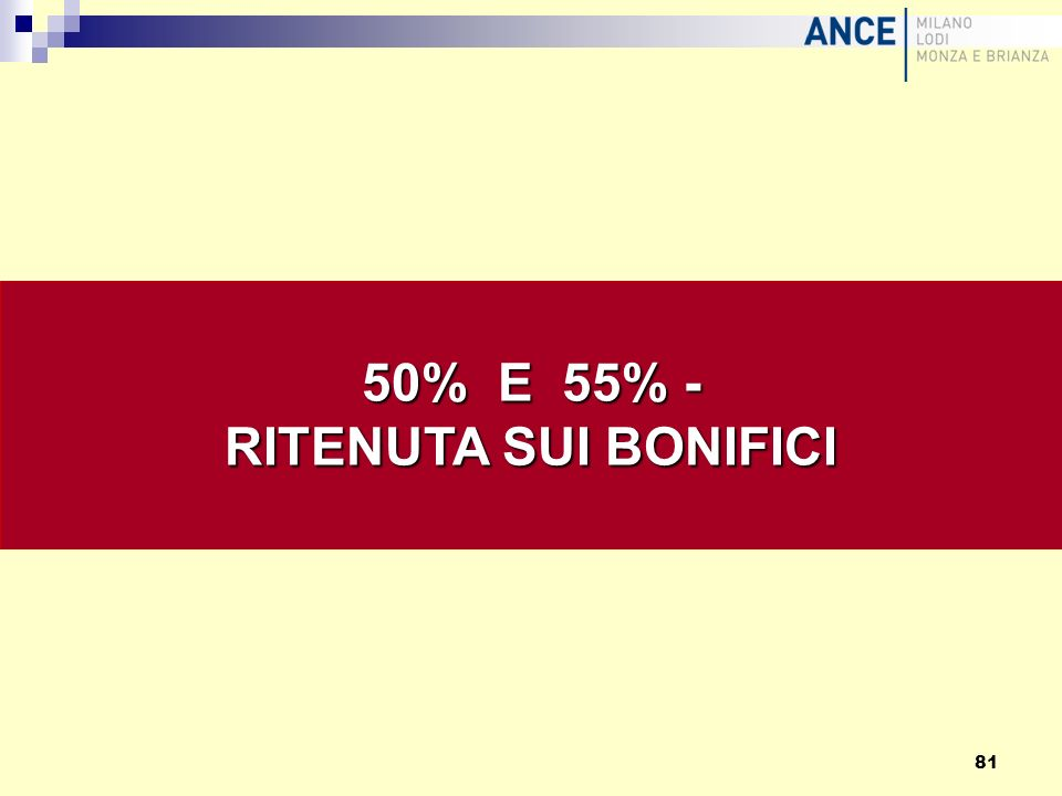 50% E 55% - RITENUTA SUI BONIFICI 81