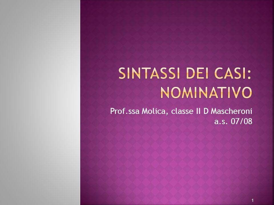 Prof.ssa Molica, classe II D Mascheroni a.s. 07/08 1