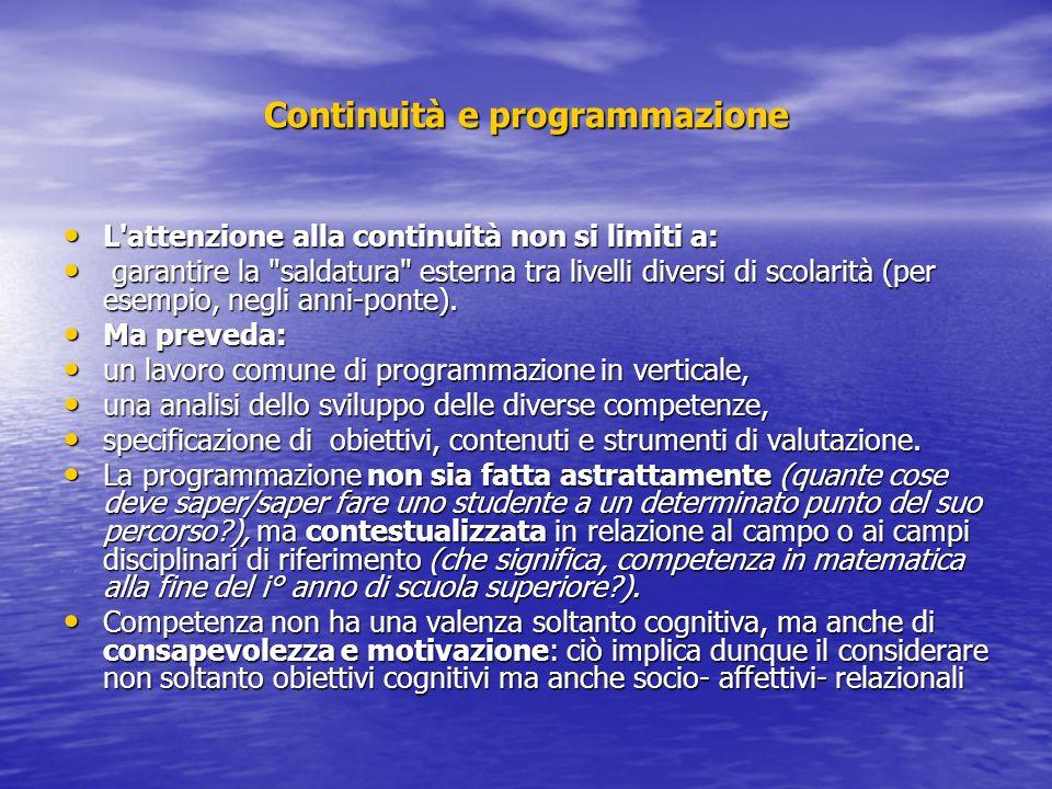 Continuità e programmazione L'attenzione alla continuità non si limiti a: L'attenzione alla continuità non si limiti a: garantire la
