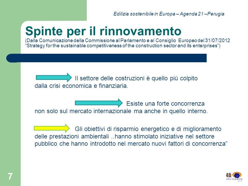 Ricerca e Sviluppo (dal rapporto EUROSTAT 2012) 18 Edilizia sostenibile in Europa – Agenda 21 –Perugia Intensità della R & D (spese R & D come % del PIL)
