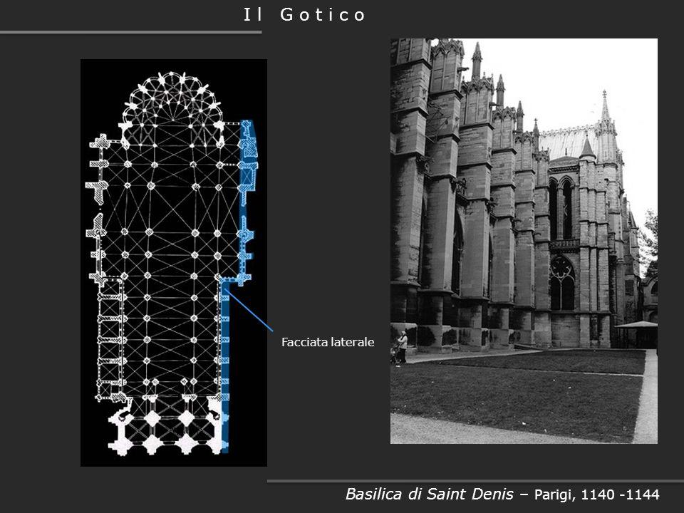 Facciata Principale Basilica di Saint Denis – Parigi, 1140 -1144 I l G o t i c o