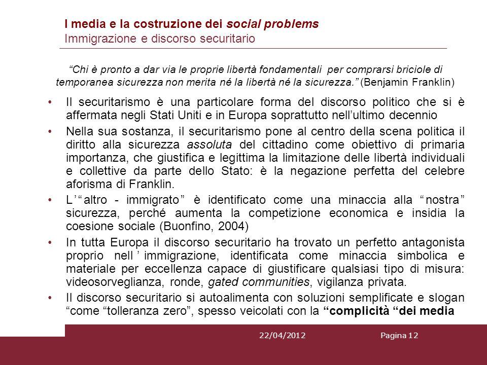I media e la costruzione dei social problems Immigrazione e discorso securitario Il securitarismo è una particolare forma del discorso politico che si