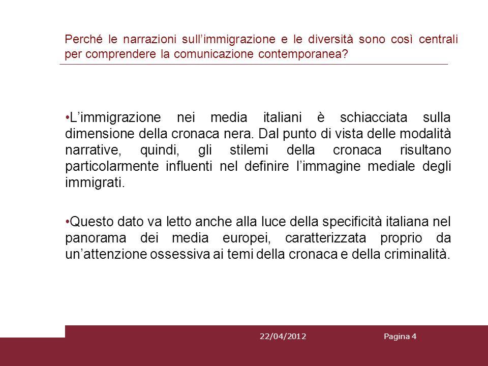 22/04/2012 Limmigrazione nei media italiani è schiacciata sulla dimensione della cronaca nera. Dal punto di vista delle modalità narrative, quindi, gl