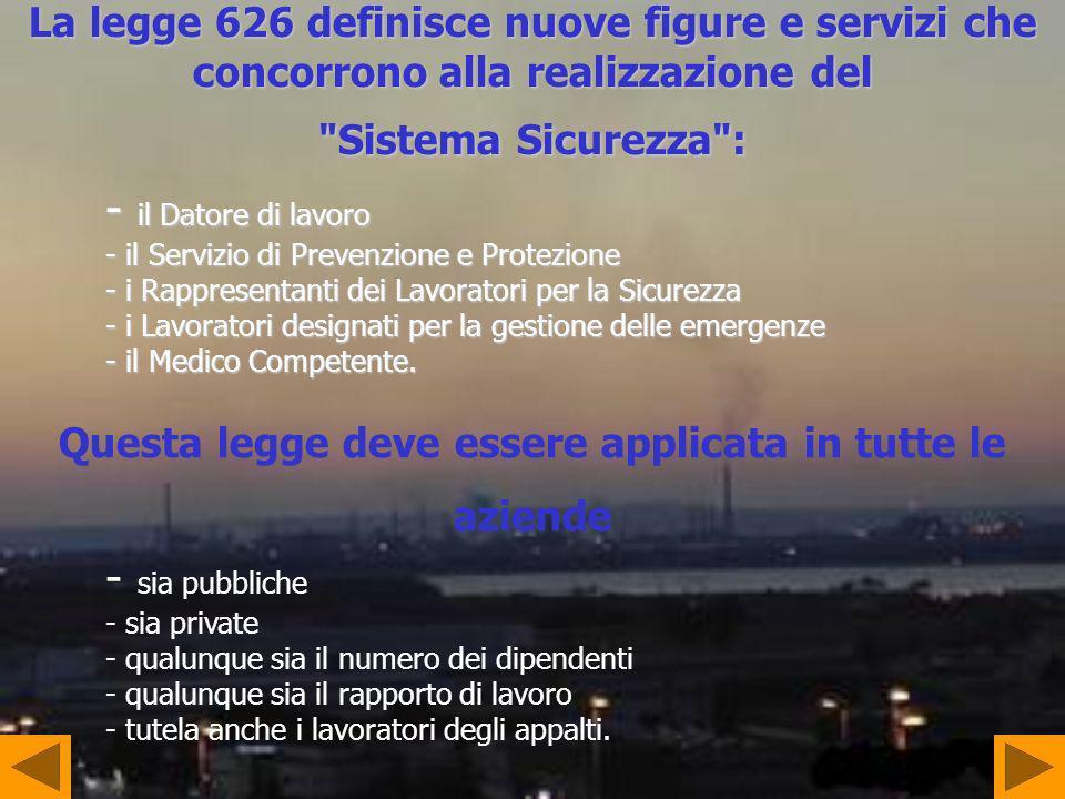 La legge 626 definisce nuove figure e servizi che concorrono alla realizzazione del