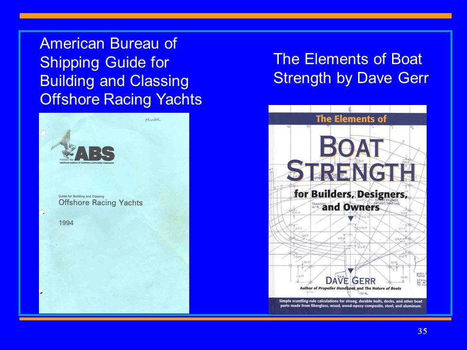 35 American Bureau of Shipping Guide for Building and Classing Offshore Racing Yachts The Elements of Boat Strength by Dave Gerr