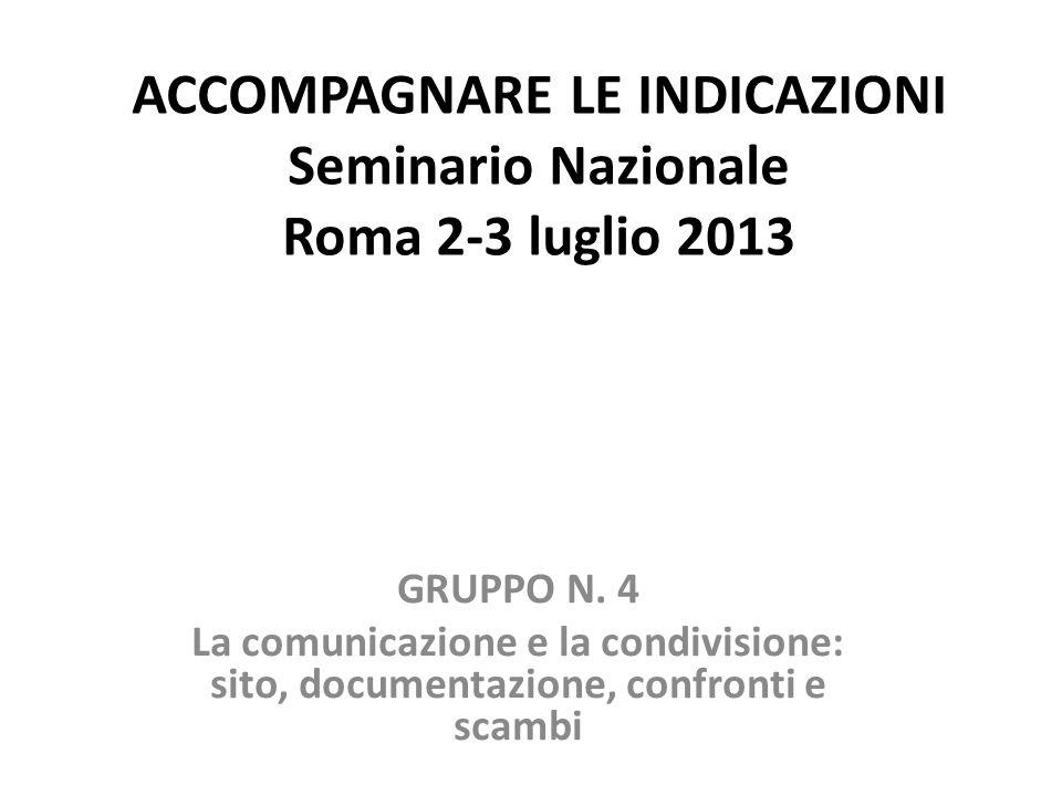 ACCOMPAGNARE LE INDICAZIONI Seminario Nazionale Roma 2-3 luglio 2013 GRUPPO N.