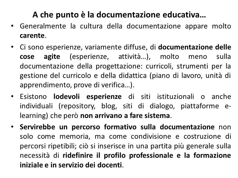 A che punto è la documentazione educativa… Generalmente la cultura della documentazione appare molto carente.