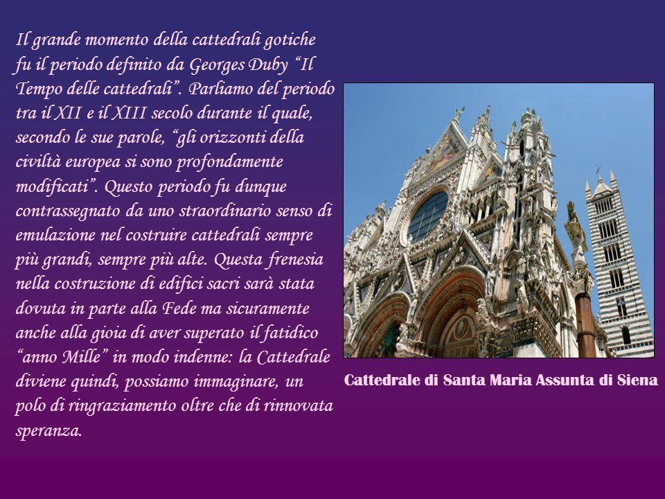 Il grande momento della cattedrali gotiche fu il periodo definito da Georges Duby Il Tempo delle cattedrali. Parliamo del periodo tra il XII e il XIII