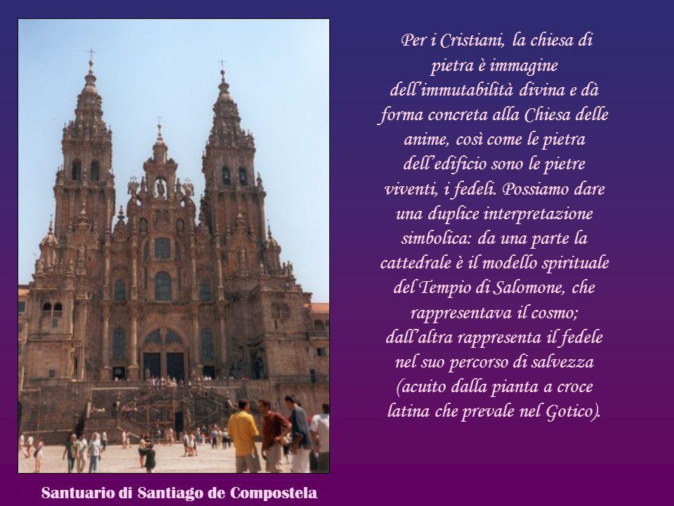 Per i Cristiani, la chiesa di pietra è immagine dellimmutabilità divina e dà forma concreta alla Chiesa delle anime, così come le pietra delledificio