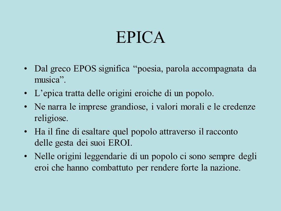 EPICA Dal greco EPOS significa poesia, parola accompagnata da musica.