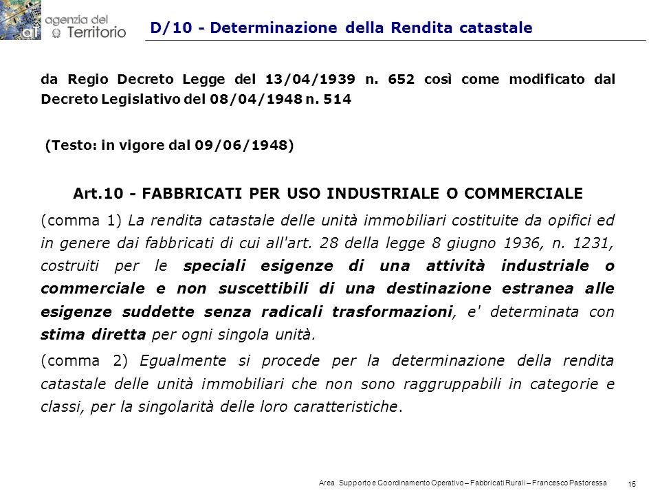 15 Area Supporto e Coordinamento Operativo – Fabbricati Rurali – Francesco Pastoressa 15 D/10 - Determinazione della Rendita catastale da Regio Decreto Legge del 13/04/1939 n.