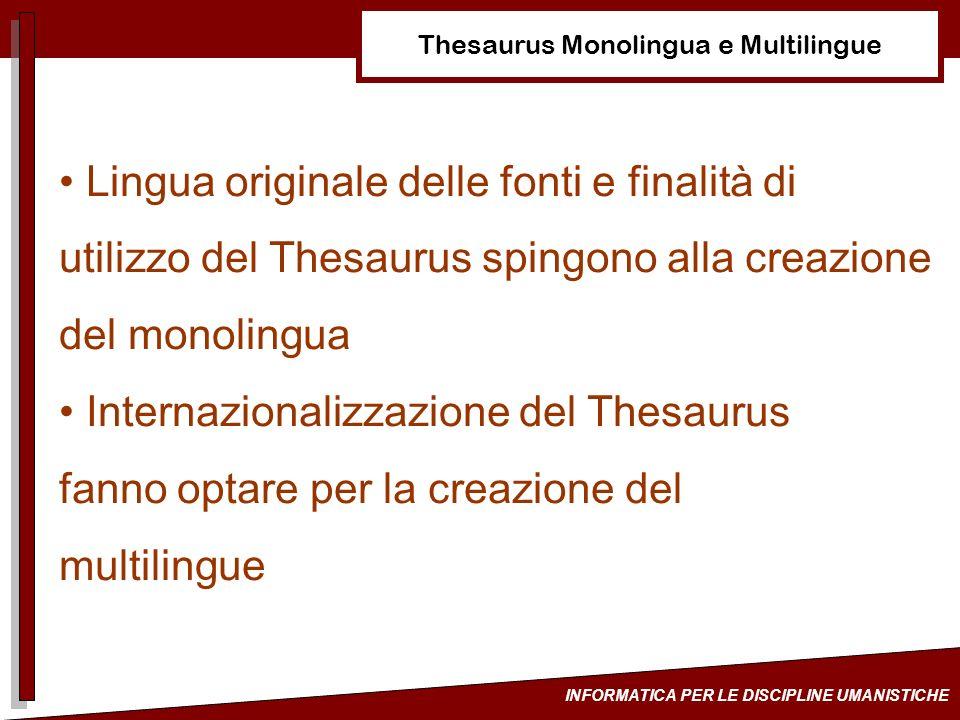 INFORMATICA PER LE DISCIPLINE UMANISTICHE Thesaurus Monolingua e Multilingue Lingua originale delle fonti e finalità di utilizzo del Thesaurus spingon