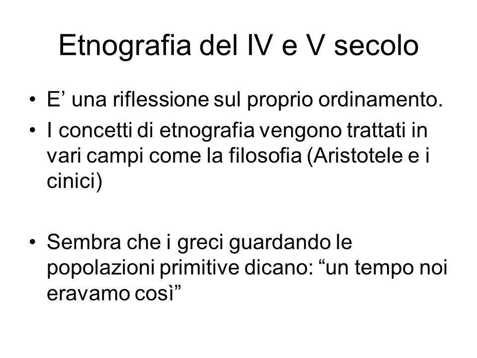 Etnografia del IV e V secolo E una riflessione sul proprio ordinamento. I concetti di etnografia vengono trattati in vari campi come la filosofia (Ari