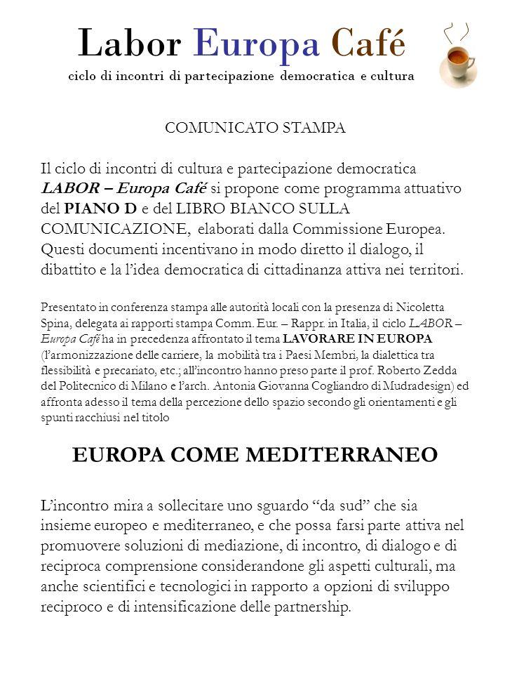 COMUNICATO STAMPA Il ciclo di incontri di cultura e partecipazione democratica LABOR – Europa Café si propone come programma attuativo del PIANO D e d