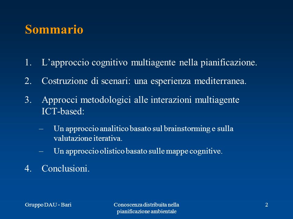 Gruppo DAU - BariConoscenza distribuita nella pianificazione ambientale 2 Sommario 1.Lapproccio cognitivo multiagente nella pianificazione. 2.Costruzi