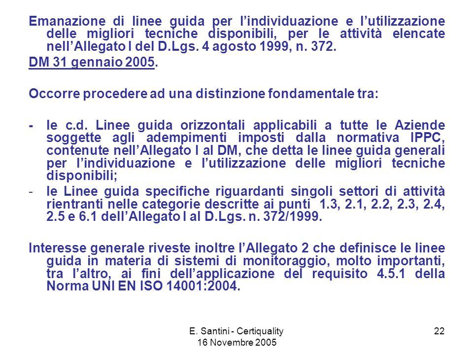 E. Santini - Certiquality 16 Novembre 2005 22 Emanazione di linee guida per lindividuazione e lutilizzazione delle migliori tecniche disponibili, per