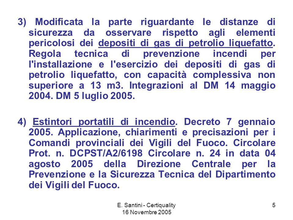 E. Santini - Certiquality 16 Novembre 2005 5 3) Modificata la parte riguardante le distanze di sicurezza da osservare rispetto agli elementi pericolos