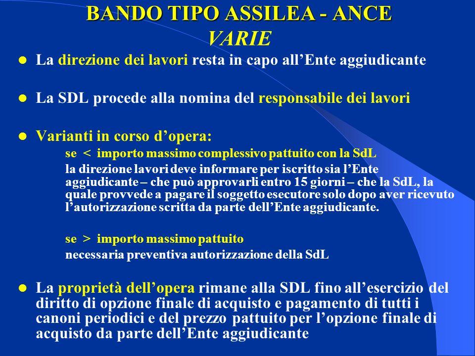 BANDO TIPO ASSILEA - ANCE BANDO TIPO ASSILEA - ANCE VARIE La direzione dei lavori resta in capo allEnte aggiudicante La SDL procede alla nomina del re