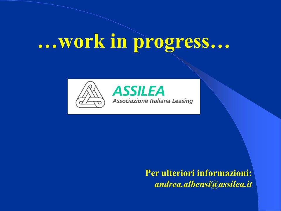 …work in progress… Per ulteriori informazioni: andrea.albensi@assilea.it prima