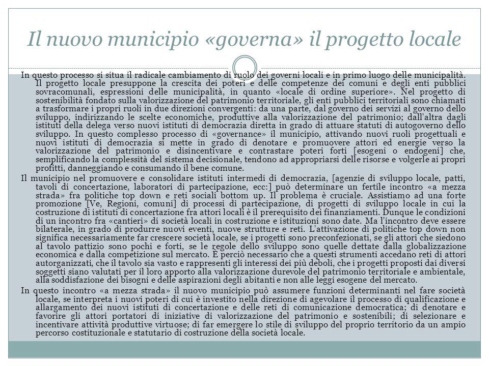 Il nuovo municipio «governa» il progetto locale In questo processo si situa il radicale cambiamento di ruolo dei governi locali e in primo luogo delle municipalità.