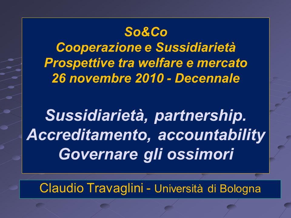So&Co Cooperazione e Sussidiarietà Prospettive tra welfare e mercato 26 novembre 2010 - Decennale Sussidiarietà, partnership. Accreditamento, accounta