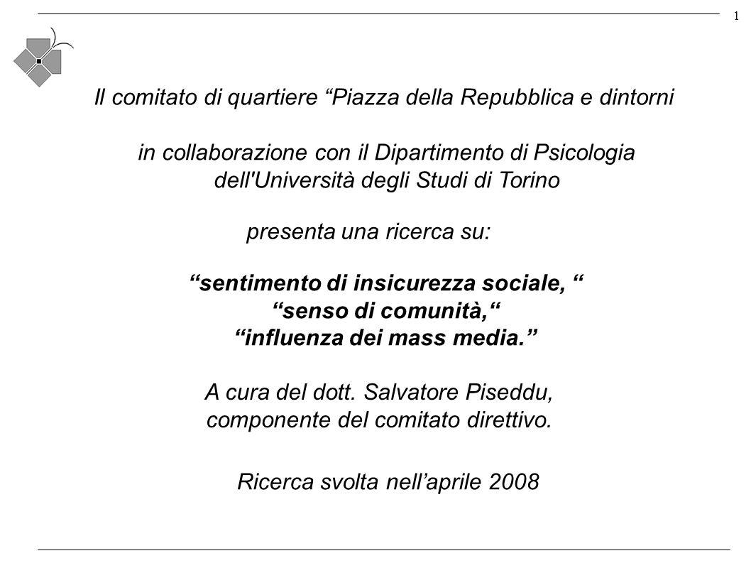 1 Il comitato di quartiere Piazza della Repubblica e dintorni presenta una ricerca su: sentimento di insicurezza sociale, senso di comunità, influenza dei mass media.