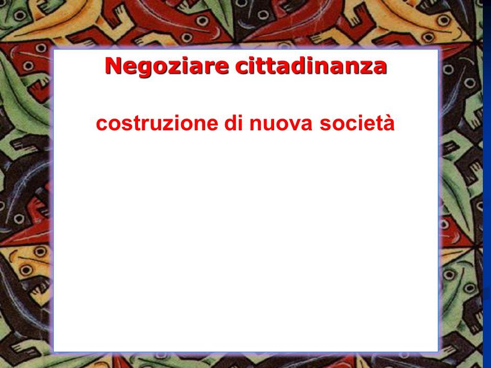 Negoziare cittadinanza La scuola come spazio di costruzione di nuova società