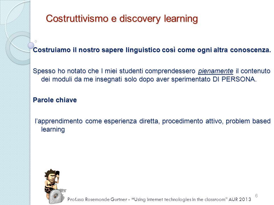 Costruiamo il nostro sapere linguistico così come ogni altra conoscenza. Spesso ho notato che I miei studenti comprendessero pienamente il contenuto d