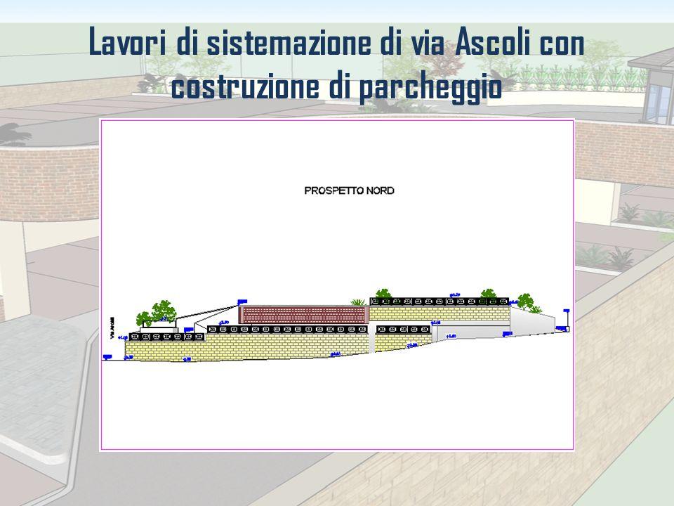Lavori di sistemazione di via Ascoli con costruzione di parcheggio