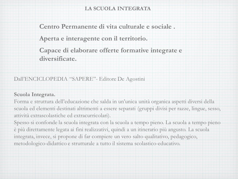 LA SCUOLA INTEGRATA Centro Permanente di vita culturale e sociale.