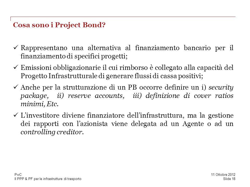 Il PPP & PF per le infrastrutture di trasporto Cosa sono i Project Bond? Rappresentano una alternativa al finanziamento bancario per il finanziamento