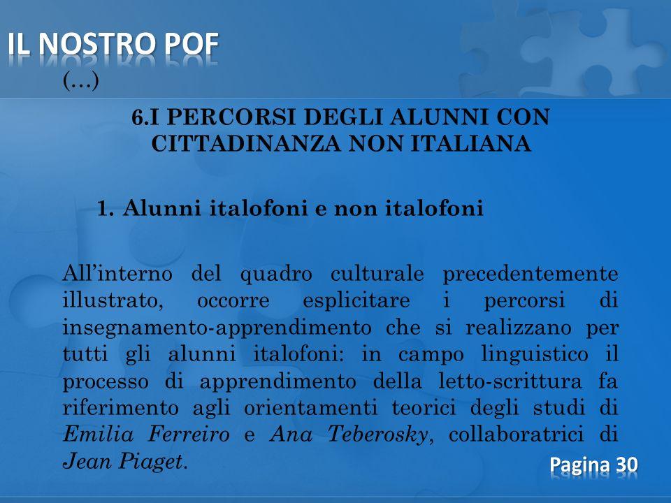 (…) 6.I PERCORSI DEGLI ALUNNI CON CITTADINANZA NON ITALIANA 1.