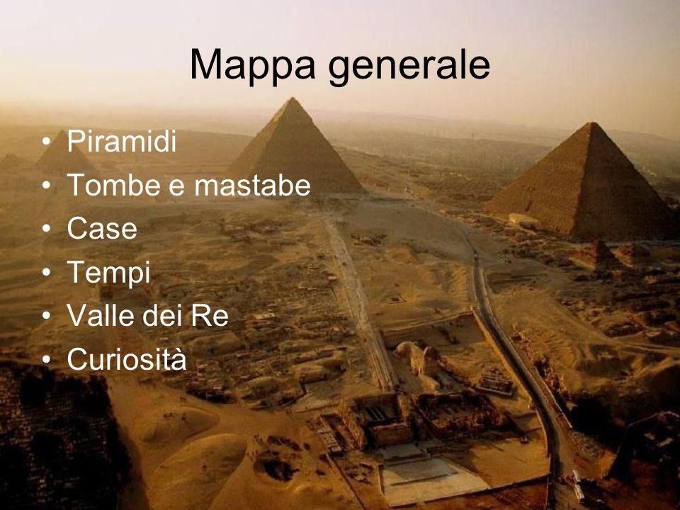 LE PIRAMIDI Le piramidi, a differenza delle mastabe, erano le tombe dei ricchi faraoni molto grandi e ben costruite.