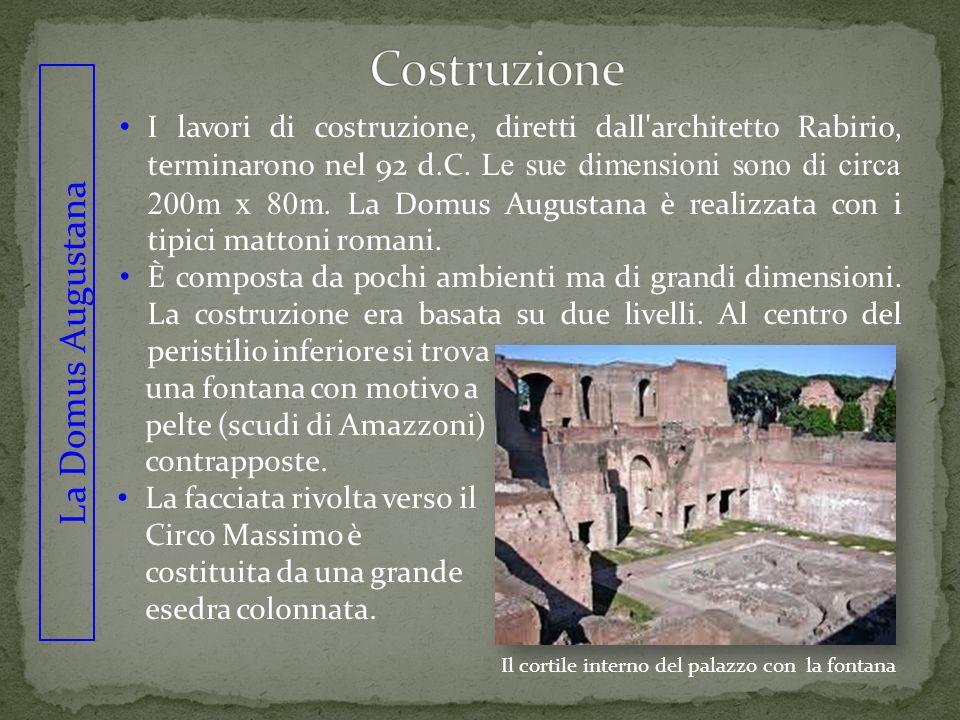 La Domus Augustana I lavori di costruzione, diretti dall'architetto Rabirio, terminarono nel 92 d.C. Le sue dimensioni sono di circa 200m x 80m. La Do
