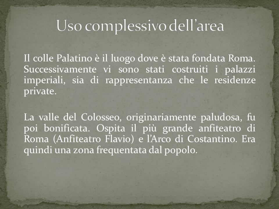 Il colle Palatino è il luogo dove è stata fondata Roma. Successivamente vi sono stati costruiti i palazzi imperiali, sia di rappresentanza che le resi