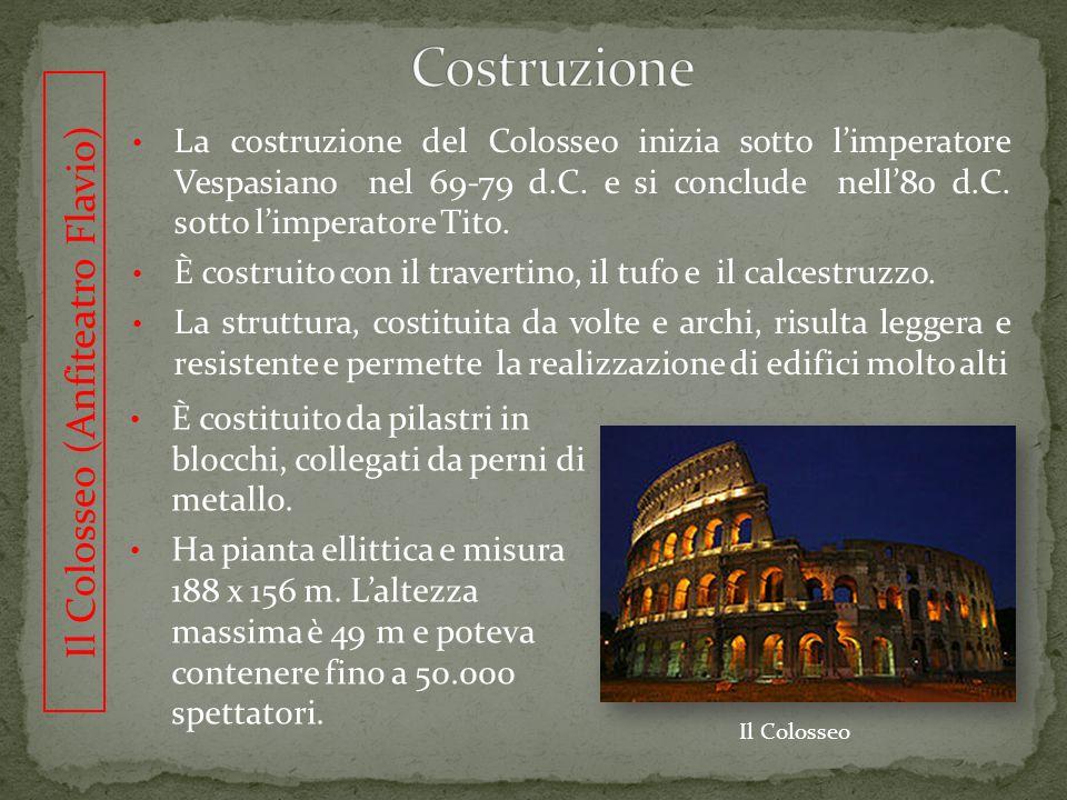 Il Colosseo (Anfiteatro Flavio) Aveva la funzione di anfiteatro, ospitava giochi e alcune volte anche rappresentazioni teatrali I giochi comprendevano: lotte tra animali uccisione di condannati da parte di animali feroci o altri tipi di esecuzioni combattimenti tra gladiatori e tra gladiatori e bestie feroci Ricostruzione artistica del Colosseo