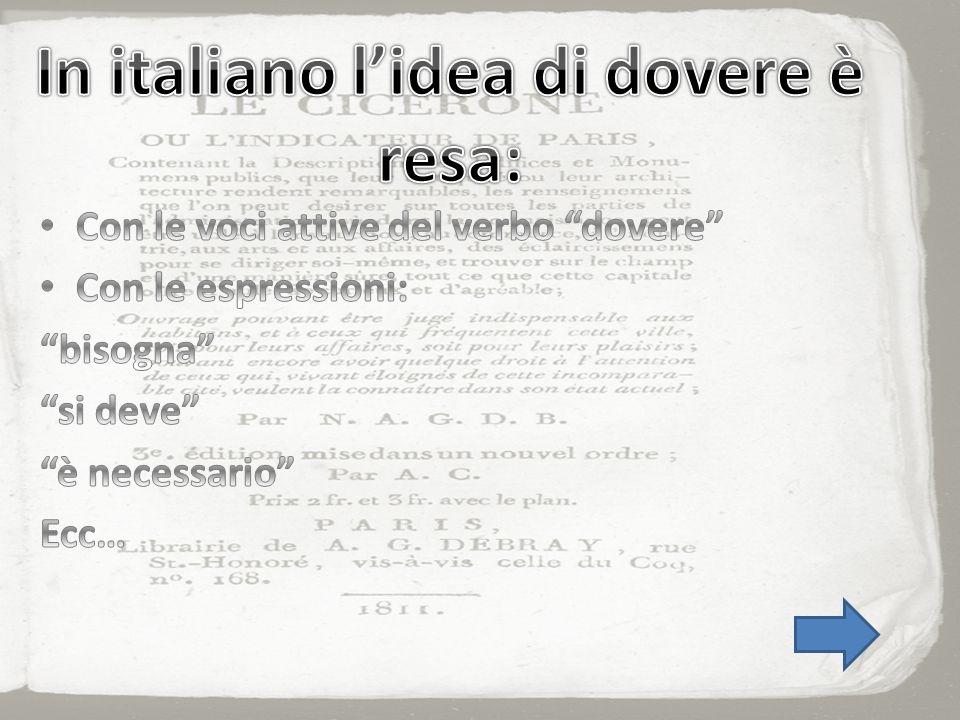 Quando si vuole adoperare la perifrastica passiva, occorre prima di tutto volgere la frase italiana dallattivo al passivo, se già non sia in tale forma.