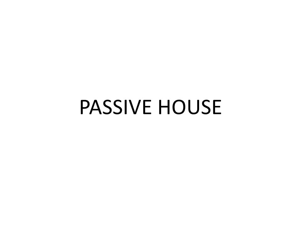 Cosè una PASSIVE HOUSE .
