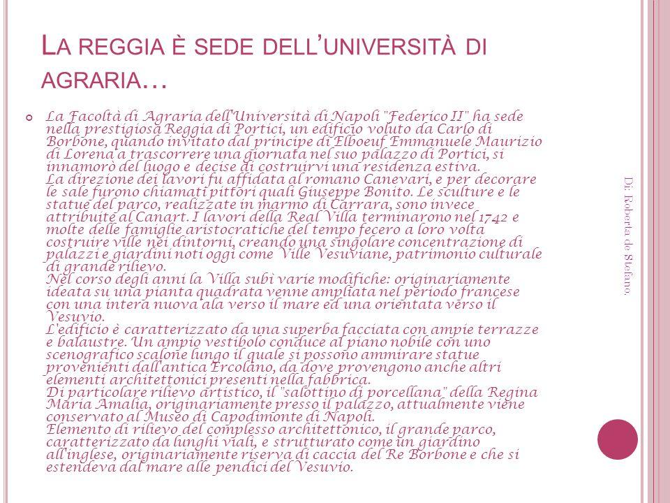 L A REGGIA È SEDE DELL UNIVERSITÀ DI AGRARIA … La Facoltà di Agraria dell'Università di Napoli