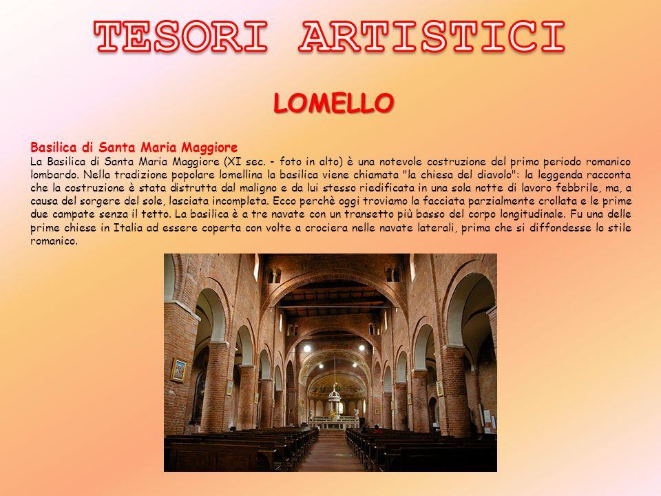 LOMELLO Basilica di Santa Maria Maggiore La Basilica di Santa Maria Maggiore (XI sec. - foto in alto) è una notevole costruzione del primo periodo rom