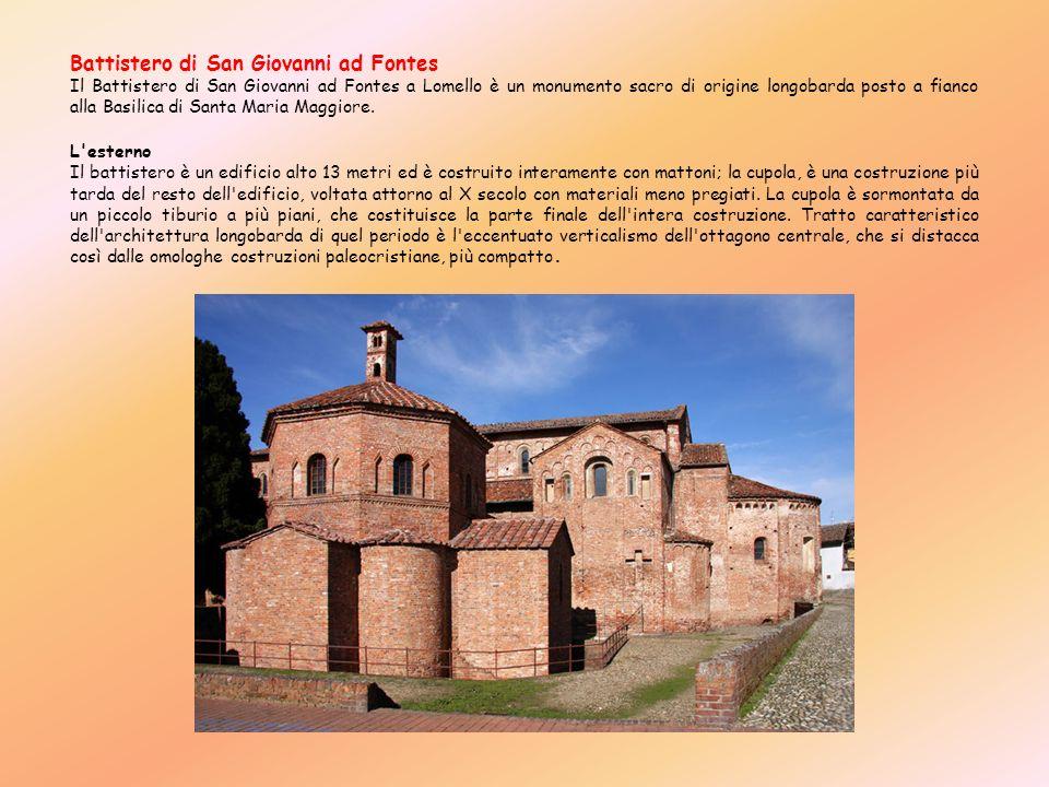 Battistero di San Giovanni ad Fontes Il Battistero di San Giovanni ad Fontes a Lomello è un monumento sacro di origine longobarda posto a fianco alla
