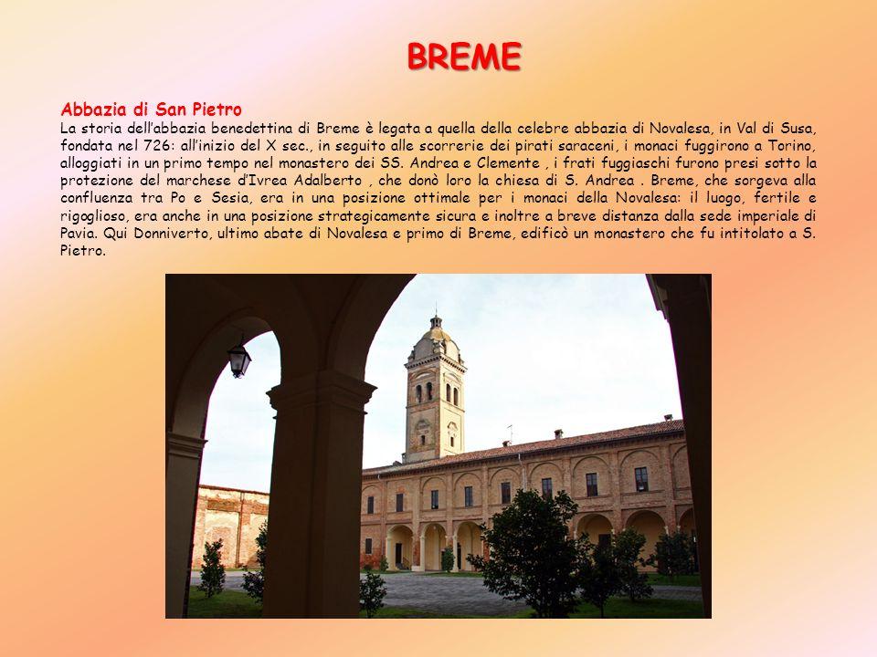 Abbazia di San Pietro La storia dellabbazia benedettina di Breme è legata a quella della celebre abbazia di Novalesa, in Val di Susa, fondata nel 726: