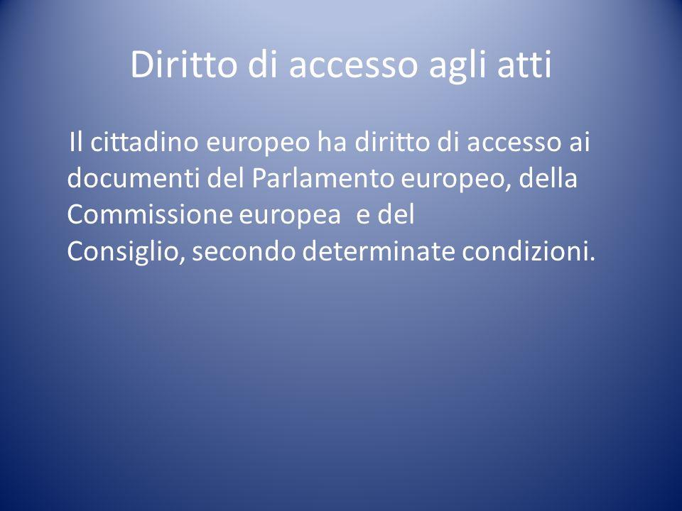 Diritto di accesso al servizio civile Il cittadino europeo ha diritto alla parità di accesso al servizio civile dellUE.