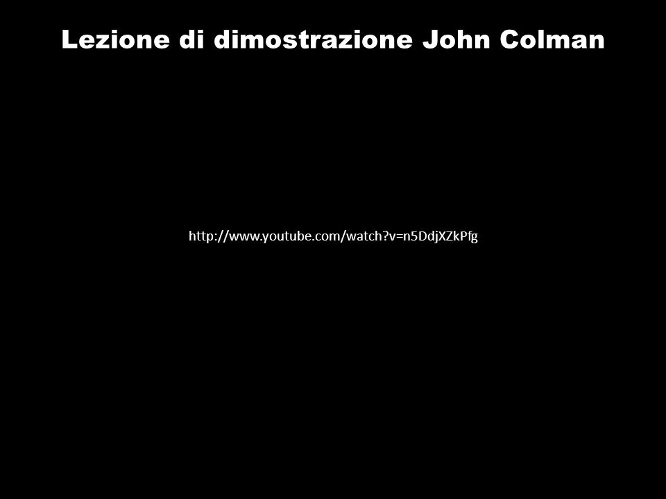 Lezione di dimostrazione John Colman http://www.youtube.com/watch?v=n5DdjXZkPfg