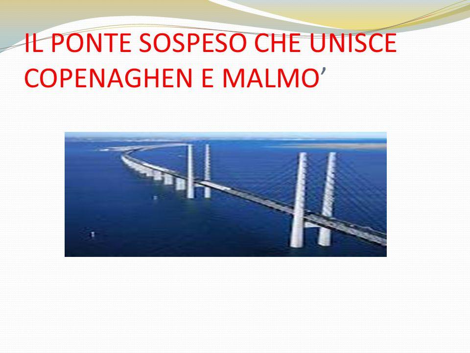 IL PONTE SOSPESO CHE UNISCE COPENAGHEN E MALMO