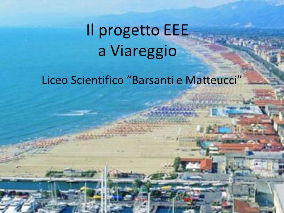 Il progetto EEE a Viareggio Liceo Scientifico Barsanti e Matteucci