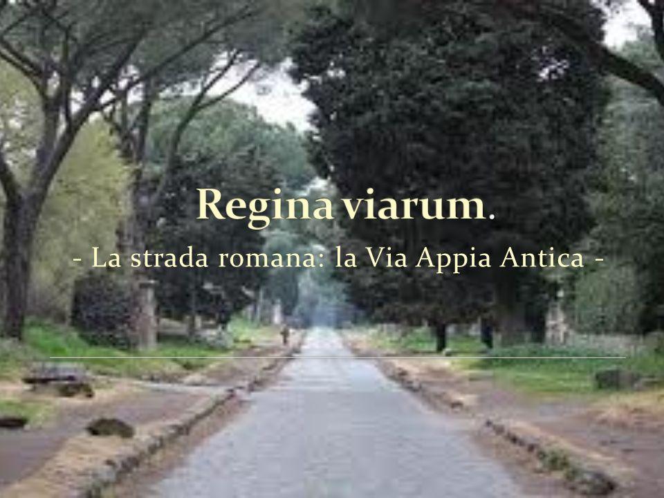 - La strada romana: la Via Appia Antica -