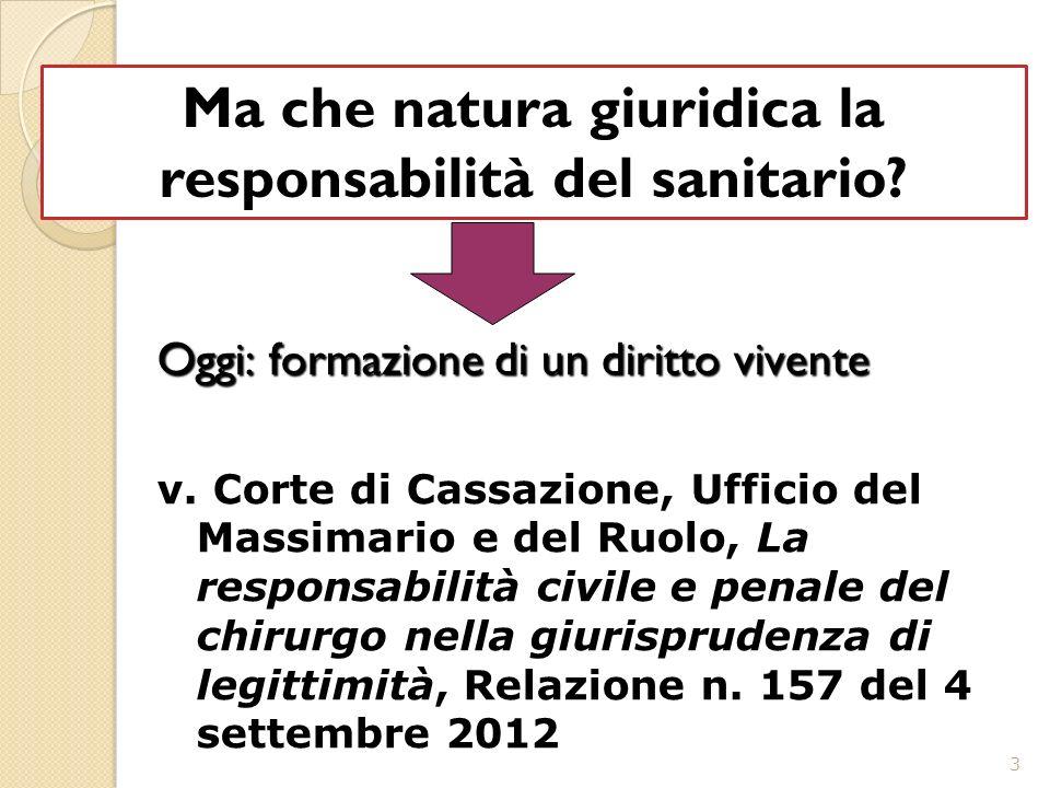3 Ma che natura giuridica la responsabilità del sanitario.
